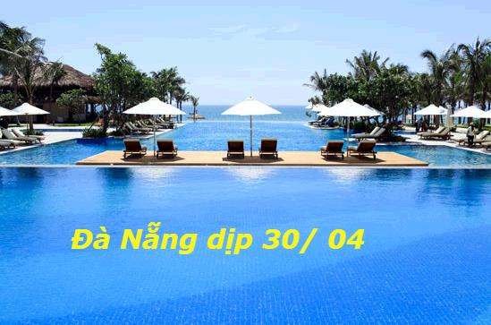 Dịch vụ đặt phòng khách sạn Đà Nẵng cao điểm dịp lễ 30/ 04